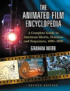 The animated film encyclopedia : a complete guide to American shorts, features and sequences, 1900-1999