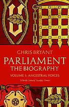 Parliament : the biography. Volume 1, Ancestral voices