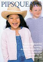 Pipsqueaks : thirty five knitting designs for babies and children up to ten years old
