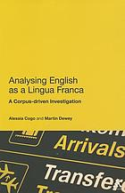 Analysing English as a Lingua Franca : a Corpus-driven Investigation.