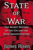State of war : the secret history of the CIA and the Bush administration