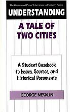 Understanding A tale of two cities : a student casebook to issues, sources, and historical documents