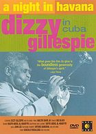 A night in Havana : Dizzy Gillespie in Cuba