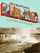 Inventing Niagara : beauty, power, and lies