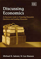 Discussing economics : a classroom guide to preparing discussion questions and leading discussion