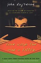 Love warps the mind a little / John Dufresne