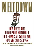Meltdown : how greed and corruption shattered our financial system and how we can recover