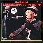 The best of Mississippi John Hurt.