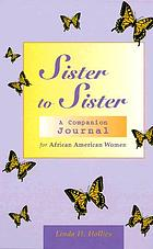 Sister to sister : a companion journal for African American women