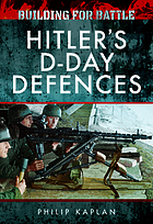 Building for Battle : Hitler's D-Day Defences.