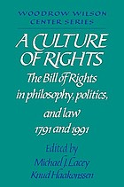 A Culture of rights : the Bill of Rights in philosophy, politics, and law--1791 and 1991