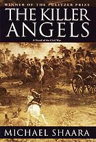 The killer angels : [a novel ot he Civil War]