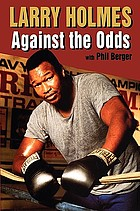 Larry Holmes : against the odds