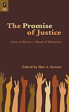 The promise of justice : essays on Brown v. Board of Education