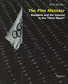 The film minister : Goebbels and the cinema in the