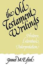 The Old Testament writings : history, literature, and interpretation
