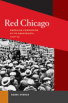 Red Chicago : American communism at its grassroots, 1928-35