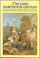 The long eighteenth century : British political and social history, 1688-1832