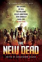 The new dead : a zombie anthology
