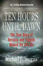 Ten hours until dawn : the true story of heroism and tragedy aboard the Can Do