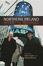 Northern Ireland after the troubles : a society in transition