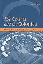 The courts and the colonies : the litigation of Hutterite Church disputes