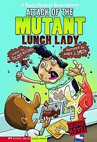 Attack of the mutant lunch lady