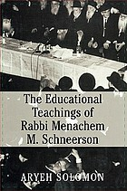The educational teachings of Rabbi Menachem M. Schneerson
