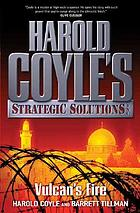 Vulcan's fire : Harold Coyle's Strategic Solutions, Inc.