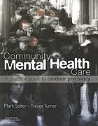 Community mental health care : a practical guide to outdoor psychiatry