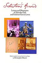 Sebastian's arrows : letters and mementos of Salvador Dalí and Federico García Lorca