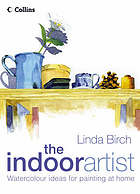 The indoor artist : watercolour ideas for painting at home