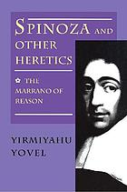 Spinoza and other heretics / Vol. 1, The Marrano of reason.