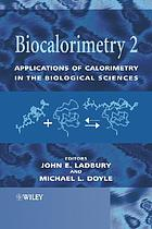 Biocalorimetry 2 : applications of calorimetry in the biological sciences