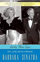 Lady blue eyes : my life with Frank Sinatra