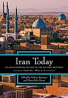 Iran today : an encyclopedia of life in the Islamic Republic