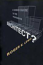 Architect? : A candid guide to the profession.