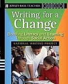 Writing for a change : boosting literacy and learning through social action