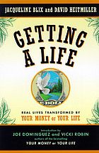 Getting a life : real lives transformed by your money or your life