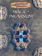 Magic of incarnum : a new source of power for your D & D game