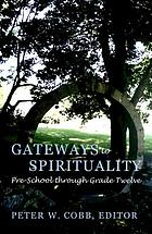 Gateways to spirituality : pre-school through grade twelve