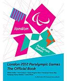 London 2012 Paralympic Games : the official book.