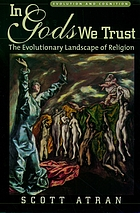 In gods we trust : the evolutionary landscape of religion