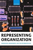 Representing organization : knowledge, management, and the information age