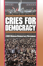 Cries for democracy : writings and speeches from the 1989 Chinese democracy movement