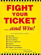 Fight your ticket-- and win!