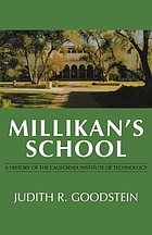 Millikan's school : a history of the California Institute of Technology