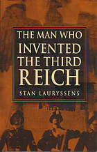 The man who invented the Third Reich : the life and times of Arthur Moeller van den Bruck