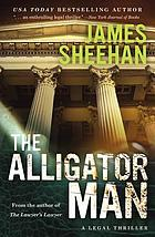 The alligator man : a legal thriller