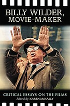 Billy Wilder, movie-maker : critical essays on the films